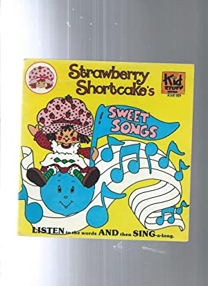 Strawberry Shortcake's SWEET SONGS Listen to the