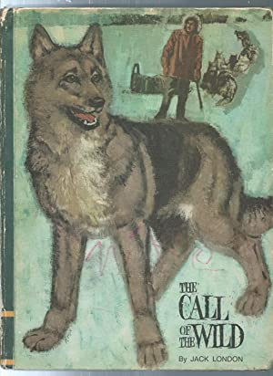 THE CALL OF THE WILD and the: Jack London /