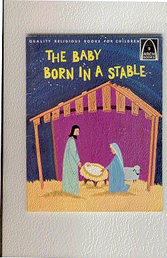THE BABY BORN IN A STABLE: Kramer, Janice illust.by