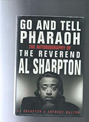 GO AND TELL PHARAOH autobiography of Reverend Al Sharpton