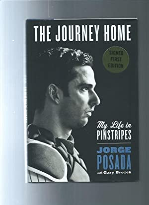 The Journey Home: My Life in Pinstripes: Posada, Jorge