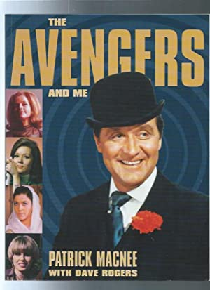 The Avengers and Me: Macnee, Patrick with