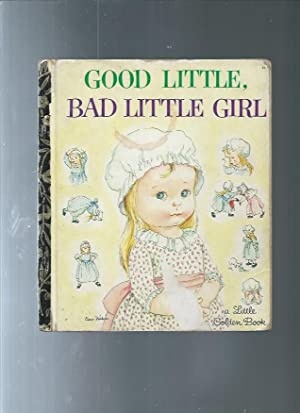 GOOD LITTLE BAD LITTLE GIRL