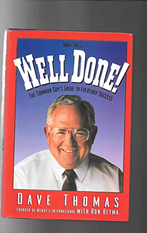 Dave Says.Well Done!: The Common Guy's Guide to Everyday Success
