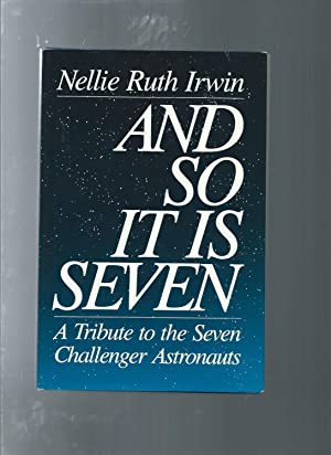 And So It is Seven: A Tribute to the Seven Challenger Astronauts