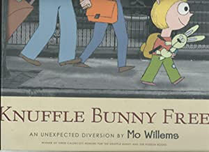 Knuffle Bunny Free: An Unexpected Diversion (Knuffle: Willems, Mo