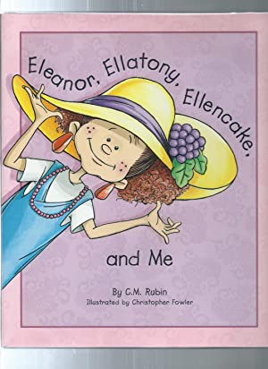 ELEANOR, ELLATONY, ELLENCAKE, AND ME: Rubin, C M