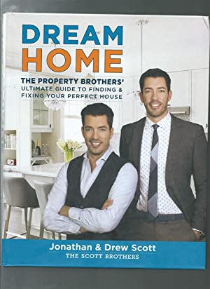Dream Home: The Property Brothers? Ultimate Guide to Finding & Fixing Your Perfect House