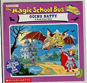 The Magic School Bus Going Batty : Cole, Joanna /