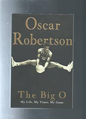 THE BIG O : My Life, My Times, My Game