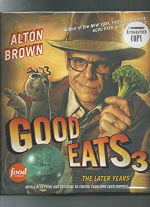 GOOD EATS 3: The Later Years: Brown, Alton