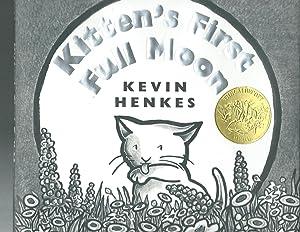 KITTEN'S FIRST FULL MOON The Calecott Medal: Kevin Henkes
