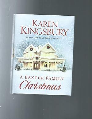A Baxter Family Christmas: Karen Kingsbury
