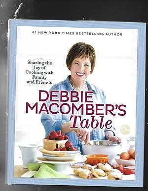 DEBBIE'S MACOMBER'S TABLE Sharing the Joy of: Debbie Macomber /