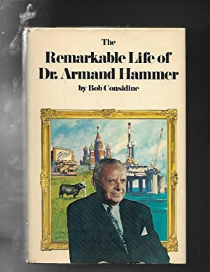 THE REMARKABLE LIFE OF DR. ARMAND HAMMER (A Cass Canfield Book)