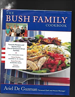 The Bush Family Cookbook: Favorite Recipes and Stories from One of America's Great Families (Lisa...