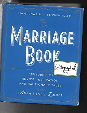 THE MARRIAGE BOOK: Centuries of Advice, Inspiration, and Cautionary Tales from Adam and Eve to Zo...