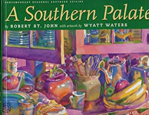 A SOUTHERN PALATE: Contemporary Seasonal Southern Cuisine from the Purple Parrot Cafe and Crescen...