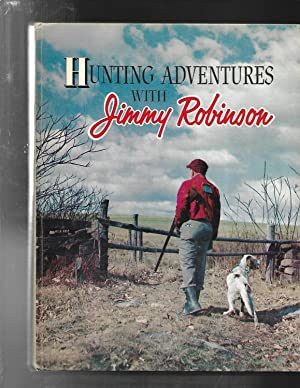 HUNTING ADVENTURES with Jimmy Robinson