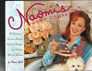 NAOMI JUDD HOME COMPANION: A Treasury of Favorite Recipes, Food for Thought and Country Wit and W...