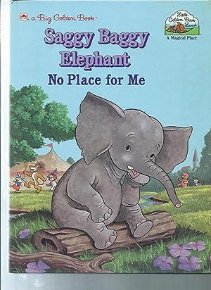SAGGY BAGGY ELEPHANT NO PLACE FOR ME: Ingoglia, Gina /