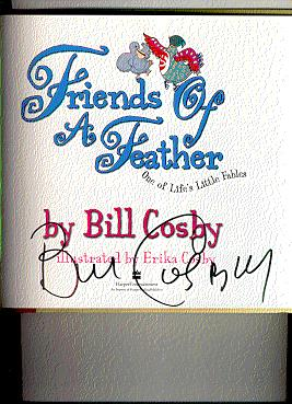 FRIENDS OF A FEATHER : One of: Cosby, Bill /
