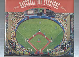 BASEBALL FOR EVERYONE : Stories from the Great Game