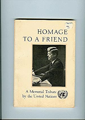 HOMAGE TO A FRIEND : a memorial: United Nations