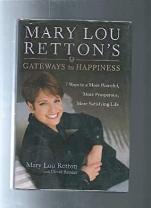 MARY LOU RETTON'S GATEWAYS TO HEAVEN : 7 Ways to a More Peaceful, More Prosperous, More Satisfyin...