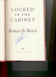 SIGNED** LOCKED IN THE CABINET: Reich, Robert B.
