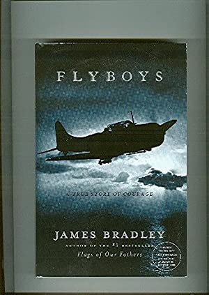 FLYBOYS ; a true story of courage: Bradley, James