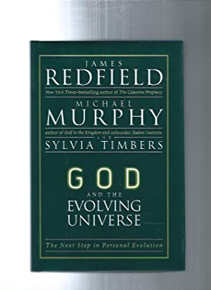 G O D AND THE EVOLVING UNIVERSE : The Next Step in Personal Evolution