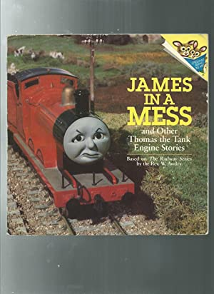 JAMES IN A MESS: and other Thomas: Awdry, Rev. W.