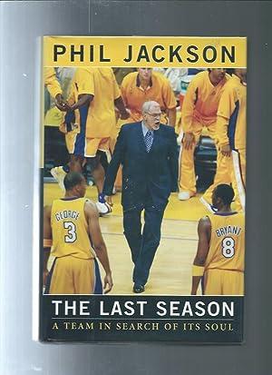 THE LAST SEASON: A Team in Search: Jackson, Phil;Arkush, Michael