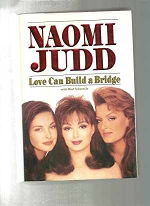 Love Can Build a Bridge: Judd, Naomi