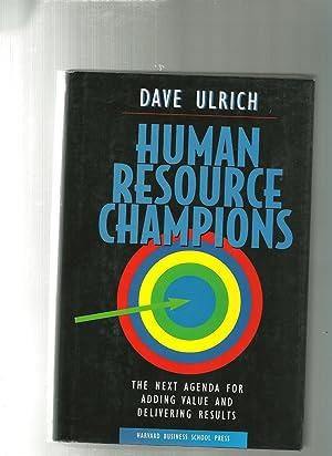 Human Resource Champions: The Next Agenda for: Ulrich, David