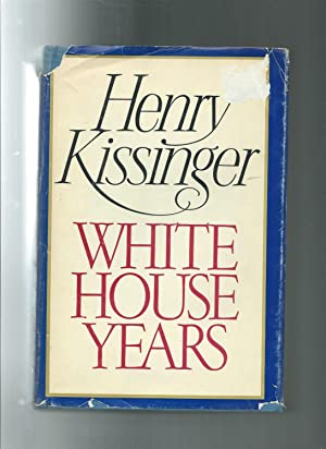 WHITE HOUSE YEARS: Kissinger, Henry; Luce,