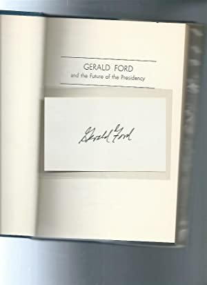 GERALD FORD and the future of the presidency: GERALD FORD SIGNED by/ author Terhorst, Jerald F.