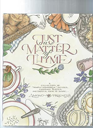 Just a Matter of Thyme: Recipes: Kelley, Roxie;Reeves-Smith, Shelly;Among