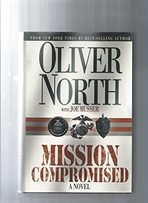 Mission Compromised: North, Oliver L.;Musser,