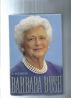 BARBARA BUSH : A Memoir: Bush, Barbara