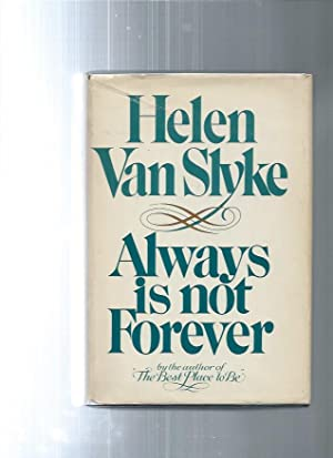 ALWAYS IS NOT FOREVER: Van Slyke, Helen