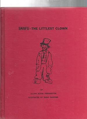 SNAFU The Littlest Clown: Pennington, Lillian Boyer