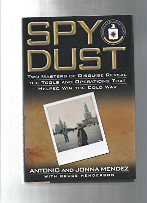 Spy Dust: Two Masters of Disguise Reveal the Tools and Operations That Helped Win Thecold War