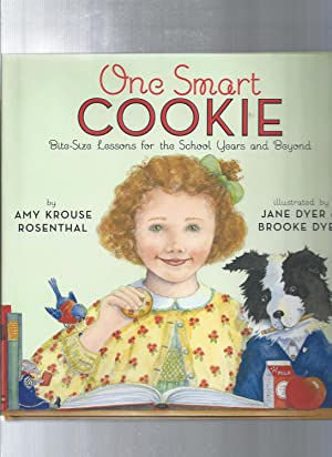 One Smart Cookie: Bite-size Lessons for the: Rosenthal, Amy Krouse/illust.by