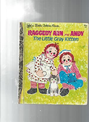 RAGGEDY ANN and ANDY The Little Gray: Curren, Polly /