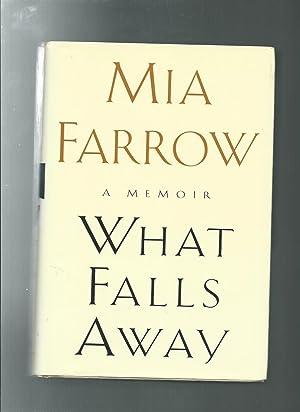 WHAT FALLS AWAY : A Memoir: FARROW, MIA