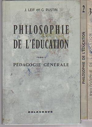 Philosophie de l'éducation: 1. Pédagogie générale. -: LEIF J., BIANCHERI