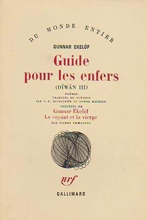 Guide pour les enfers (Diwan III), précédé de Gunnar Ekelöf, Le voyant et...