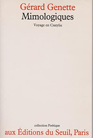 Mimologiques: Voyage en Cratylie,: GENETTE Gérard